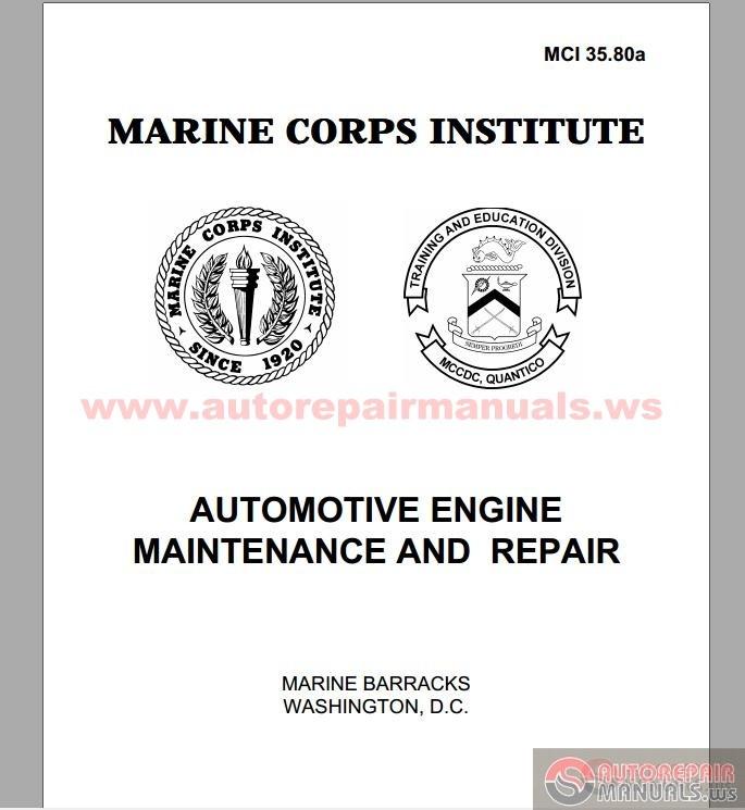 Us Marine Corps Course Automotive Engine Maintenance And Repair Mci 35 80a Auto Repair Manual Forum Heavy Equipment Forums Download Repair Workshop Manual
