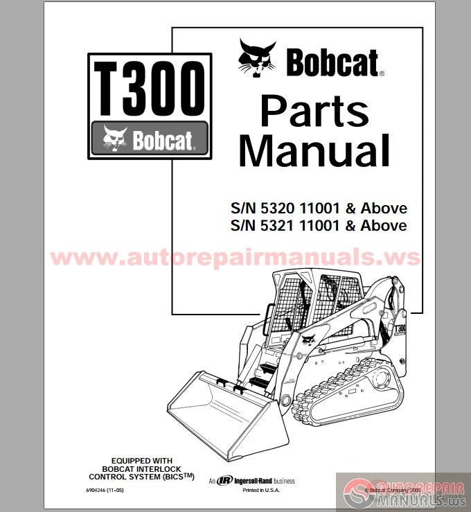 bobcat t300 s n 5320 11001 above s n 5321 11001 above parts manual auto repair manual