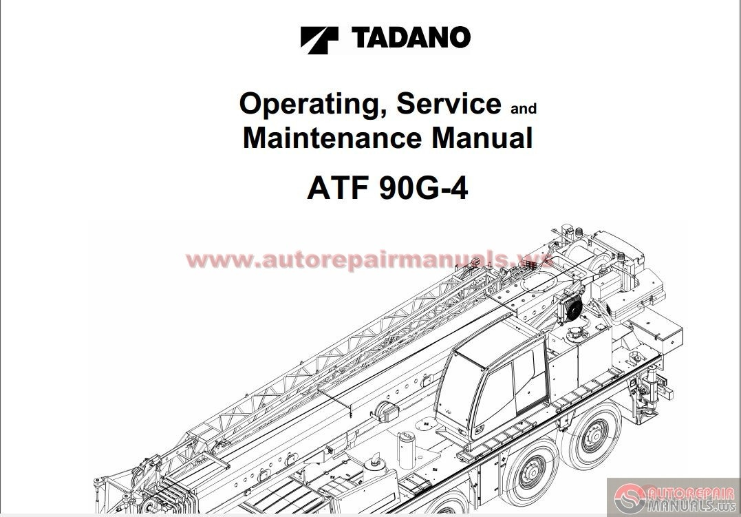 tadano mobile crane atf90g 4 operating service and. Black Bedroom Furniture Sets. Home Design Ideas