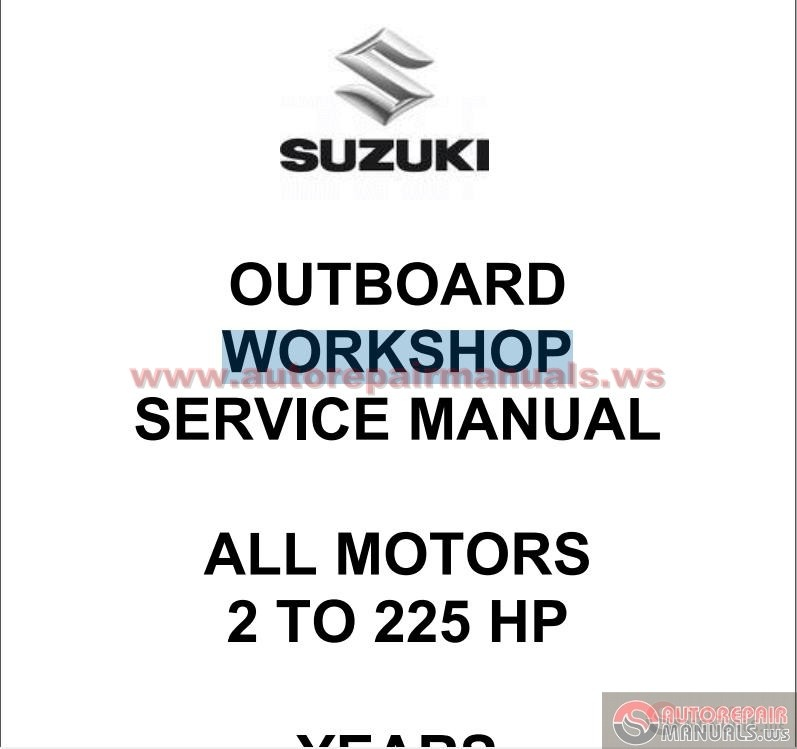 Suzuki outboard engine workshop manual 1988 2003 auto for Suzuki outboard motor repair